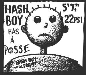 Hash Boy Has A Posse