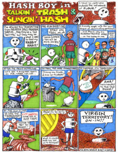Hash Boy #11 Talkin' Trash & Slingin' Hash