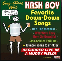 Hash Boy 58 Sings Down-Down Hash Songs