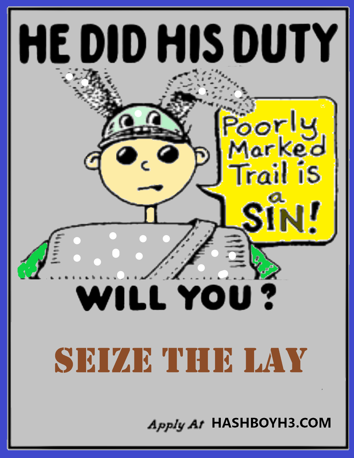 Hash Boy Do Your Duty Poster - Seize the Lay